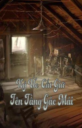 Ký Ức Cất Giữ Trên Tầng Gác Mái by TrSammyEL