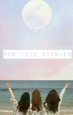 Our Love Stories by mingie13