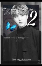 Stay By My Side 2 (BTS Jin FanFiction) by Taerry_Blossom