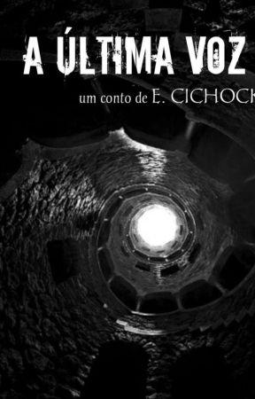 A Última Voz (conto de terror) by Lobo-do-Norte