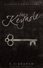 The Keyhole: A Collection of Poems by VEGraham