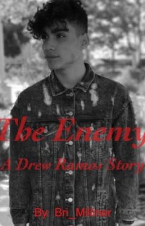 The Enemy | A Drew Ramos Story by Bri_Milliner