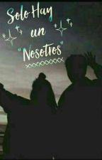 """Solo Hay un """"Nosotros"""" by AnuLafuente"""
