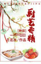 Xuyên Việt Chủng Điền Chi Trù Nghệ Chuyên - Nguyệt Liên Băng by phongnguyet