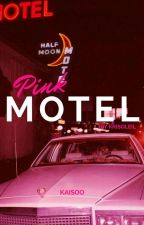 Pink Motel|kaisoo{tamamlandı} by krisoleil