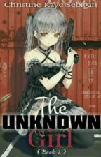 The Unknown Girl(Book2 onGoing) by CKookaye03