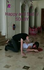 Happy and Sad // SOLBY by wearealldieing