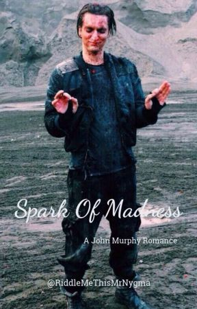 Spark Of Madness [John Murphy] by RiddleMeThisMrNygma