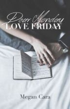 Dear Monday; Love Friday by AngelGlimpse