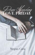 Dear Monday; Love Friday by MgnCara