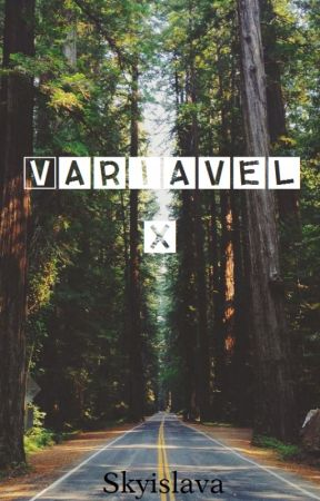 Variável x by Skyislava