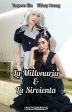 La Millonaria y la Sirvienta. (TaeNy) by ImSoneShawol