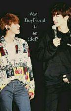 My boyfriend is an idol? by cchanbbaekisreal