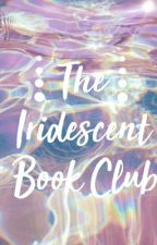 The Iridescent Book Club            | OPEN | by Iridescent_Awards