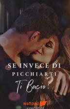 Se Invece Di Picchiarti Ti Bacio? by BadGirls04_05