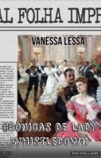 Crônicas de Lady Whistledown  by VanessaLessa6