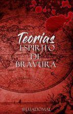 Teorias Espírito de Bravura by LuaDoMal