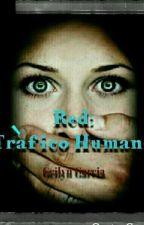 "Red: Tráfico Humano "" Editando"" by Geilyn123"