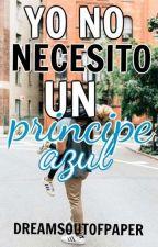 Yo No Necesito un Príncipe Azul by dreamsoutofpaper