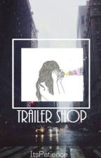 Trailer Shop// Open by ItsPatience