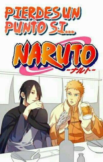 Pierdes un punto si...「 Naruto.」