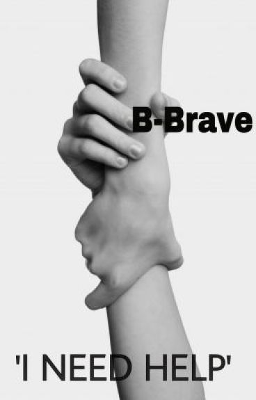 I need help (B-Brave fanfiction)