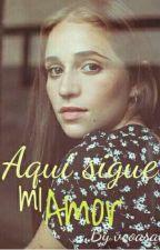 Aquí Sigue Mi Amor by vcoasale12