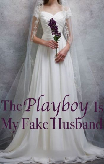 The Playboy Is My Fake Husband