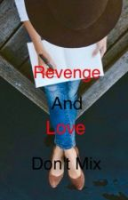Revenge and love don't mix by xoxo_dini