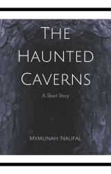 The Haunted Caverns by Mymunah