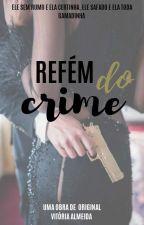 Refém do Crime by Towi_Almeida
