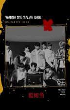 wanna one salah gaul by un-pretty