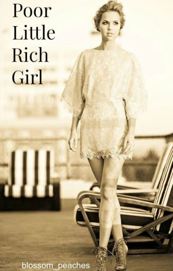 Poor Little Rich Girl [CURRENTLY EDITING]