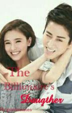 The Billionaire's Daughter by pinkmates