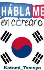 Háblame en coreano by Katomi_tomoyo