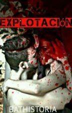Explotación by BatHistoria