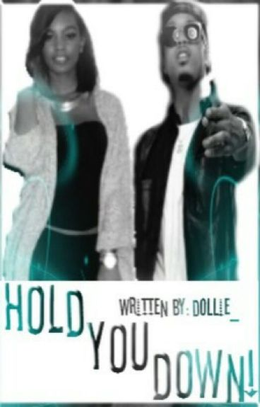 Hold You Down (August Alsina Story)(#Wattys2015)