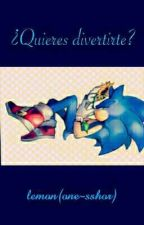 ¿Quieres divertirte? (sonamy lemon) by Mona-fer