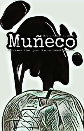 Muñeco by Sarae (Corrección) by Rei-chanForever