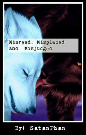 Misread, Misplaced, and Misjudged-A WereWolf Story by SatanPhan