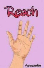 Reach by larasatila