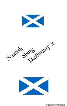 Scottish Slang Dictionary :))) - Phrases :P - Wattpad