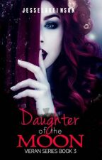 VIERAN SERIES: Daughter of the Moon by JesselaKeinson