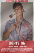 Lights On • Blake Gray  by mxndeshawn