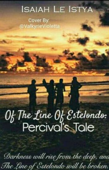 Of The Line Of Estelondo: Percival's Tale.