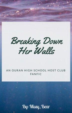 Breaking Her Walls (An OHSHC Fan-Fic) [UNDER MAJOR EDITING]  by Missy_Bear