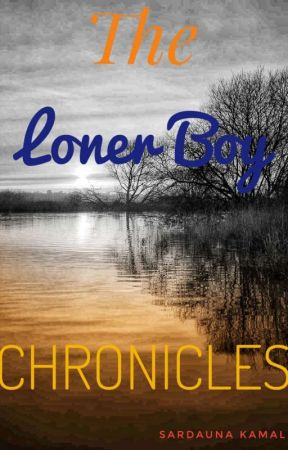 The Loner Boy Chronicles by Sardauna_ak