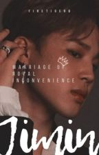 Marriage of Royal Inconvenience [Jimin x Reader] by FireTiger8