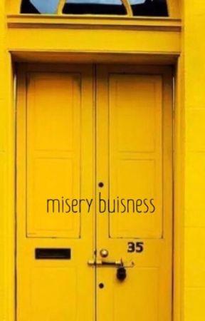 MISERY BUSINESS//rants & bants by -starryMinter