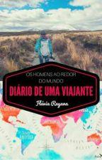 Diário de uma Viajante - Os homens ao redor do mundo by FlaviaRayana